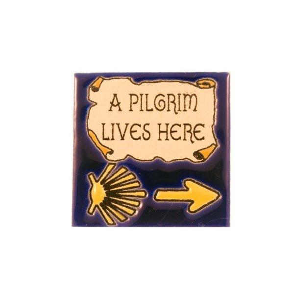 A Pilgrim Lives Here Tile Magnet